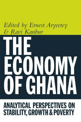 Economy of Ghana: Analytical Perspectives on Stability, Growth and Poverty 9781847010032