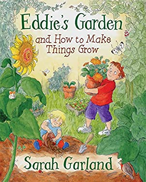 Eddie's Garden and How to Make Things Grow 9781845070151