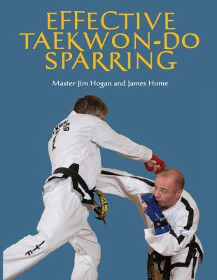 Effective Taekwon-Do Sparring 9781847971340