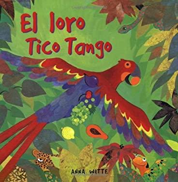 El Loro Tico Tango 9781841489711
