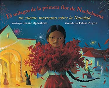 El Milagro de la Primera Flor de Nochebuena: Un Cuento Mexicano Sobre la Navidad = The Miracle of the First Poinsettia 9781841483085