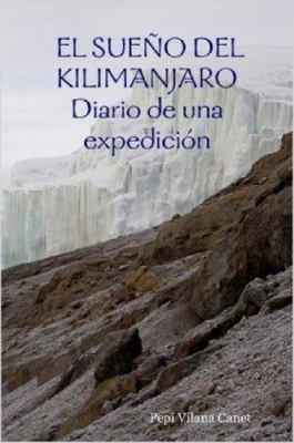 El Sue O del Kilimanjaro Diario de Una Expedici N 9781847531582
