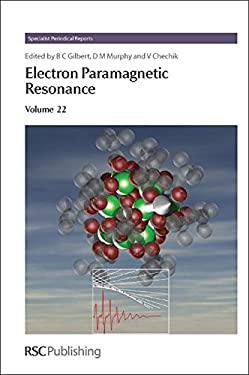 Electron Paramagnetic Resonance: Volume 22 9781847550613