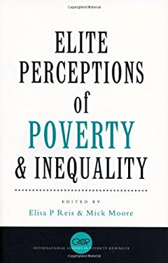 Elite Perceptions of Poverty and Inequality 9781842776391