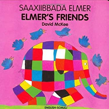 Elmer's Friends/Saaxiibbada Elmer 9781840594034