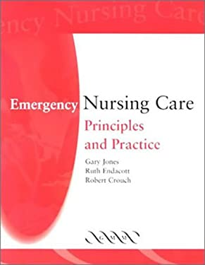 Emergency Nursing Care: Principles and Practice 9781841100814