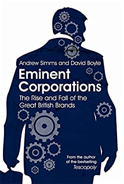 Eminent Corporations: The Rise and Fall of the Great British Corporation 9781849010498
