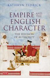 Empire and the English Character: The Illusion of Authority