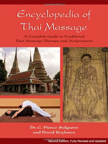 Encyclopedia of Thai Massage: A Complete Guide to Traditional Thai Massage Therapy and Acupressure 9781844095636