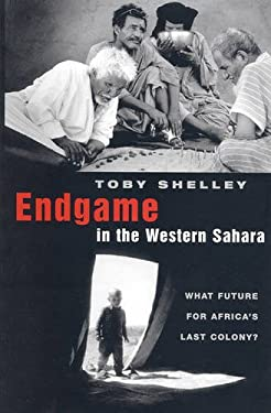 Endgame in the Western Sahara: What Future for Africa's Last Colony? 9781842773413