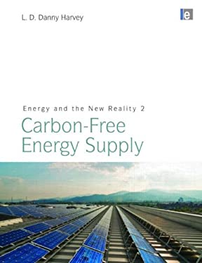 Energy and the New Reality 2: Carbon-Free Energy Supply 9781849710732