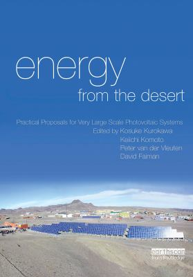 Energy from the Desert: Practical Proposals for Very Large Scale Photovoltaic Systems 9781844073634