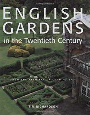 English Gardens of the Twentieth Century: From the Archives of Country Life 9781845130718