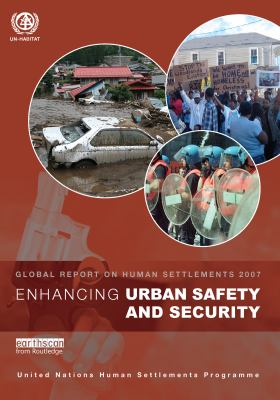 Enhancing Urban Safety and Security: Global Report on Human Settlements 2007 9781844074792