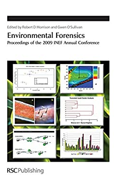 Environmental Forensics: Proceedings of the 2009 INEF Annual Conference 9781847552587