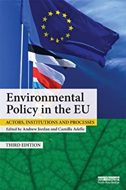 Environmental Policy in the Eu: Actors, Institutions and Processes 9781849714693
