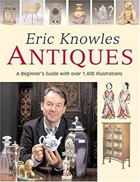 Eric Knowles Antiques: A Beginner's Guide with Over 1,400 Illustrations 9781845332341