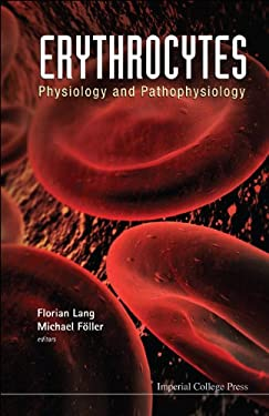 Erythrocytes: Physiology and Pathophysiology 9781848166196