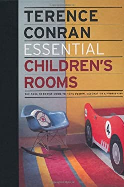Essential Children's Rooms: The Back to Basics Guide to Home Design, Decoration & Furnishing 9781840915686