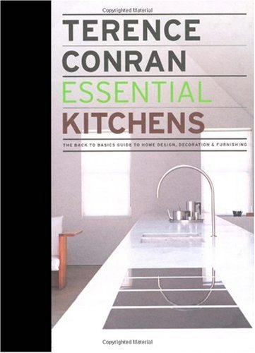Essential Kitchens: The Back to Basics Guides to Home Design, Decoration, & Furnishing 9781840915495