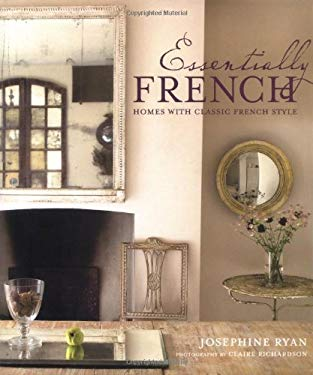 Essentially French: Homes with Classic French Style 9781845979065