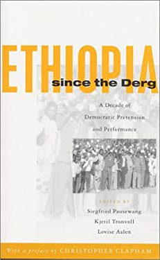 Ethiopia Since the Derg: A Decade of Democratic Pretension and Performance 9781842771778