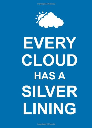 Every Cloud Has a Silver Lining 9781849532051