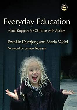 Everyday Education: Visual Support for Children with a Autism 9781843104575