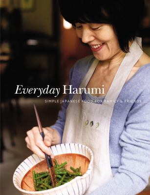 Everyday Harumi: Simple Japanese Food for Family & Friends 9781840915440