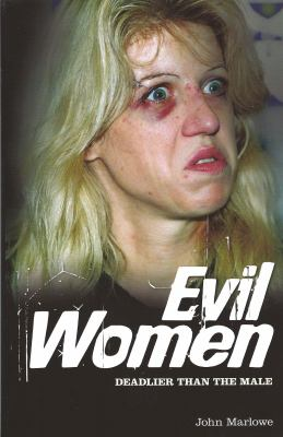 Evil Women: Deadly Women Whose Crimes Knew No Limits 9781848588325