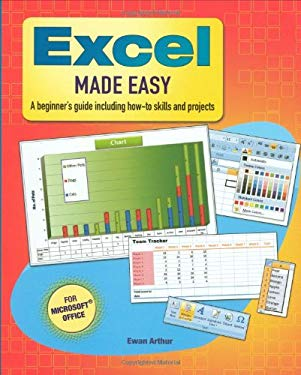 Excel Made Easy: A Beginner's Guide Including How-To Skills and Projects 9781848373051
