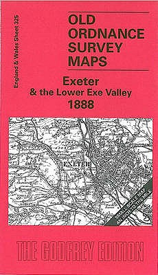 Exeter and the Lower Exe Valley 1888: One Inch Map 325 9781841516134