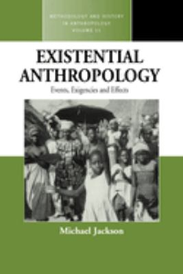 Existential Anthropology: Events, Exigencies, and Effects 9781845451226
