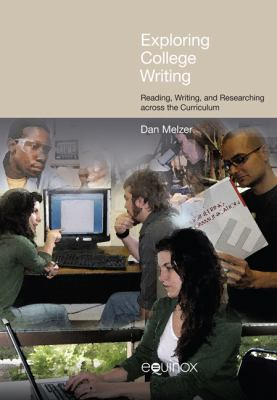 Exploring College Writing: Reading, Writing and Researching Across the Curriculum 9781845537807