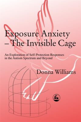 Exposure Anxiety - The Invisible Cage 9781843100515