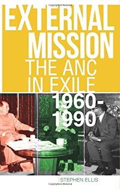 External Mission: The ANC in Exile, 1960-1990 9781849042628