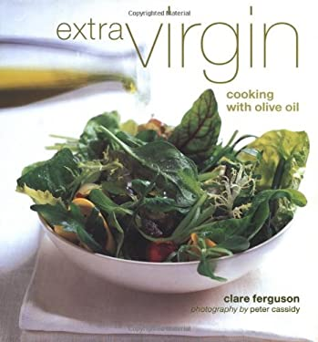Extra Virgin: Cooking with Olive Oil 9781841720883