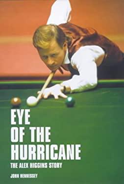 Eye of the Hurricane: The Alex Higgins Story 9781840183856
