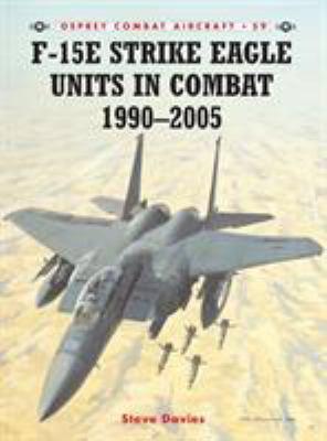 F-15e Strike Eagle Units in Combat 1991-2005 9781841769097