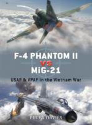 F-4 Phantom II vs MiG-21: USAF & VPAF in the Vietnam War 9781846033162