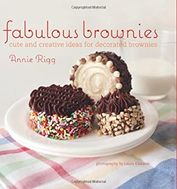 Fabulous Brownies: Cute and Creative Ideas for Decorating Brownies 9781849751209