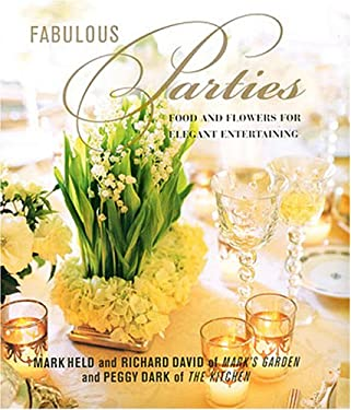 Fabulous Parties: Food and Flowers for Elegant Entertaining 9781845976286