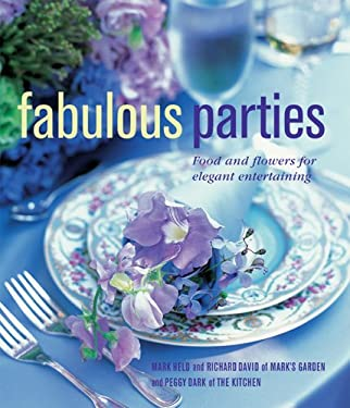 Fabulous Parties: Food and Flowers for Elegant Entertaining 9781845979546