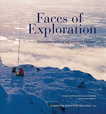 Faces of Exploration: Encounters with 50 Extraordinary Pioneers 9781847320414
