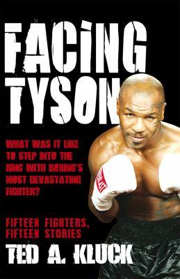 Facing Tyson: Fifteen Fighters, Fifteen Stories 9781845963507