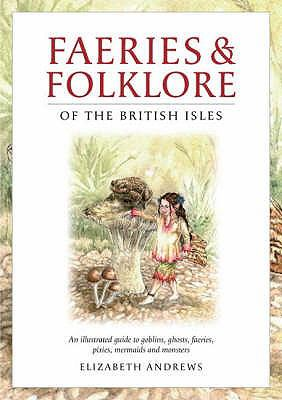 Faeries and Folklore of the British Isles 9781844370658
