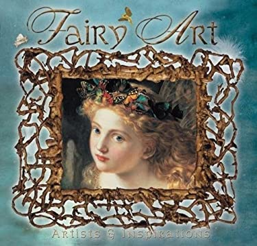 Fairy Art: Artists and Inspirations 9781844513277