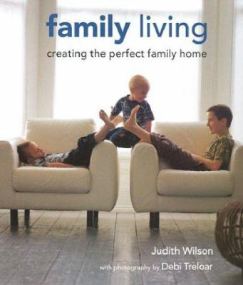 Family Living: Creating the Perfect Family Home 9781841724065