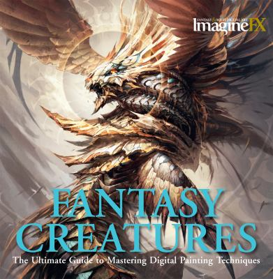 Fantasy Creatures: The Ultimate Guide to Mastering Digital Painting Techniques