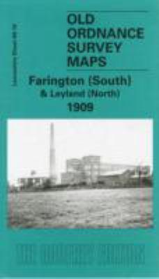 Farington (South) and Leyland (North) 1909: Lancashire Sheet 69.10 9781841517421